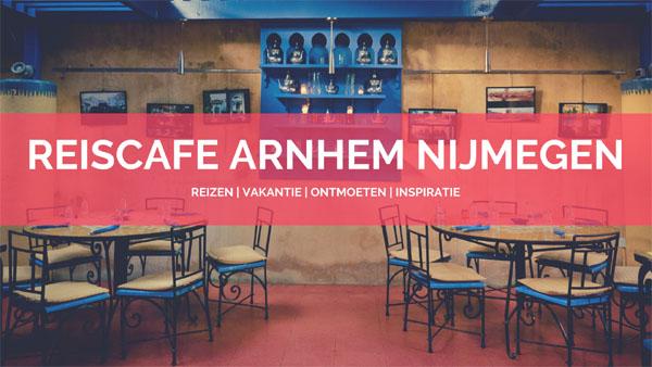 Reiscafé Arnhem Nijmegen